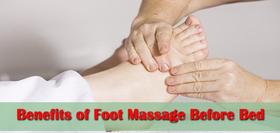 Benefits of Foot Massage Before Bed