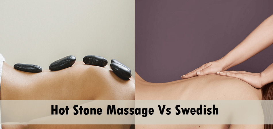 Hot Stone Massage Vs Swedish- Which One Should You Prefer?