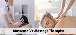 Masseuse Vs Massage Therapist: What's The Difference?