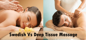 Swedish Vs Deep Tissue Massage: What Is the Difference?